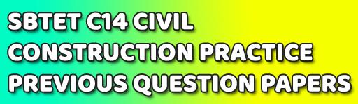 CONSTRUCTION PRACTICE AP SBTET PREVIOUS QUESTION PAPERS C-14 CIVIL