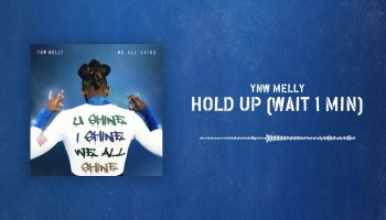 Ynw Melly – Hold Up (wait 1 Min) Lyrics