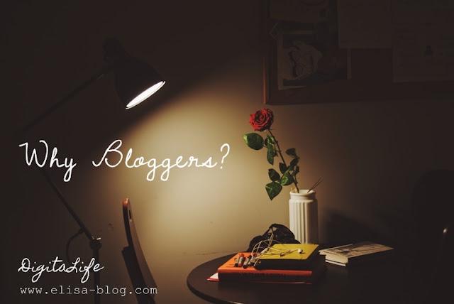 Why Bloggers: Alasan Menjadi Blogger