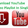 How To Download YouTube Video Play List In Single Click