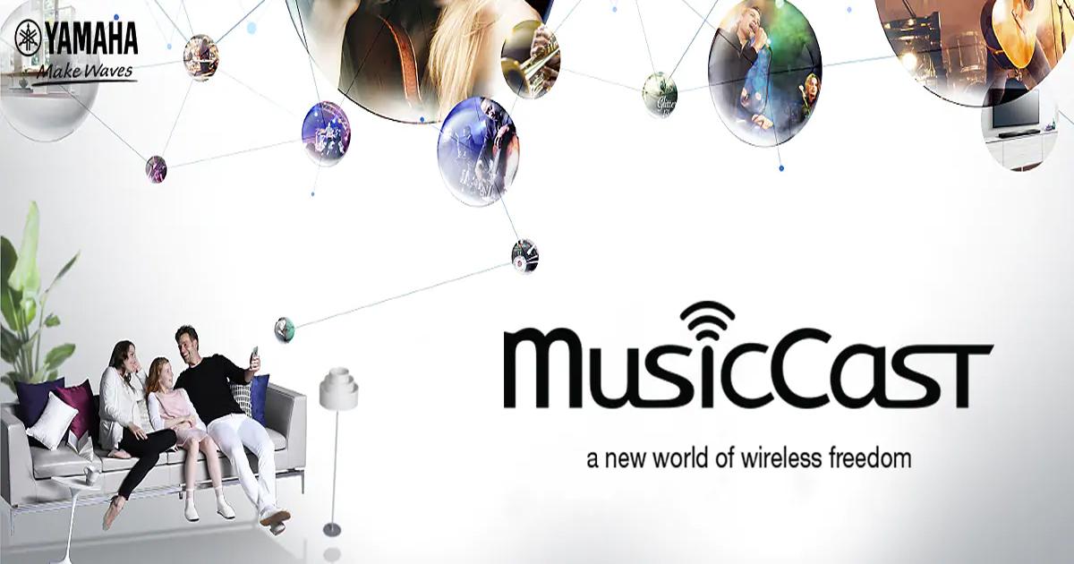 Yamaha MusicCast - Mang âm nhạc lấp đầy cuộc sống