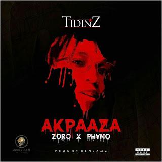"DOWNLOAD MP3 Tidinz ""Akpaaza"" ft Zoro & Phyno"