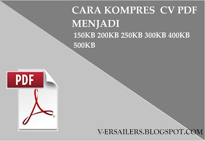 Cara kompres cv pdf menjadi 150 kb, 300 kb, 350 kb, 400 kb, 450 kb, 500 kb tanpa aplikasi
