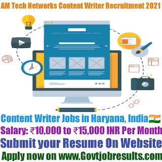 AM Tech Networks Fresher Content Writer Recruitment 2021-22