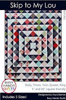 Skip To My Lou Quilt Pattern by Myra Barnes of Busy Hands Quilts