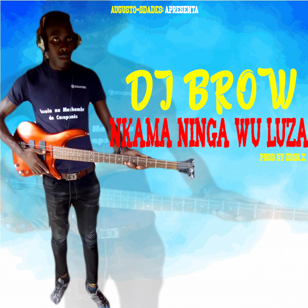 DJ Brown - Nkama ninga wu luza (2021)  [DOWNLOAD]