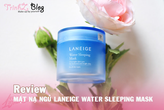 Mặt nạ ngủ Laneige Water Sleeping Mask review