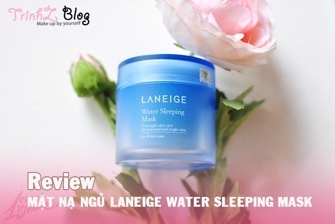 [REVIEW] Mặt nạ ngủ Laneige Water Sleeping Mask