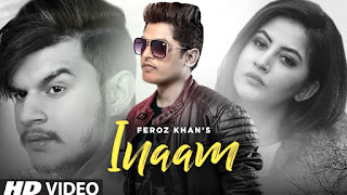Inaam Song Lyrics- Feroz Khan, Baljit Sahi.