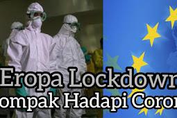 Eropa Lockdown Untuk Tekan Virus Corona