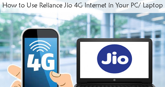 How to Use Reliance Jio 4G Internet in Your PC/ Laptop