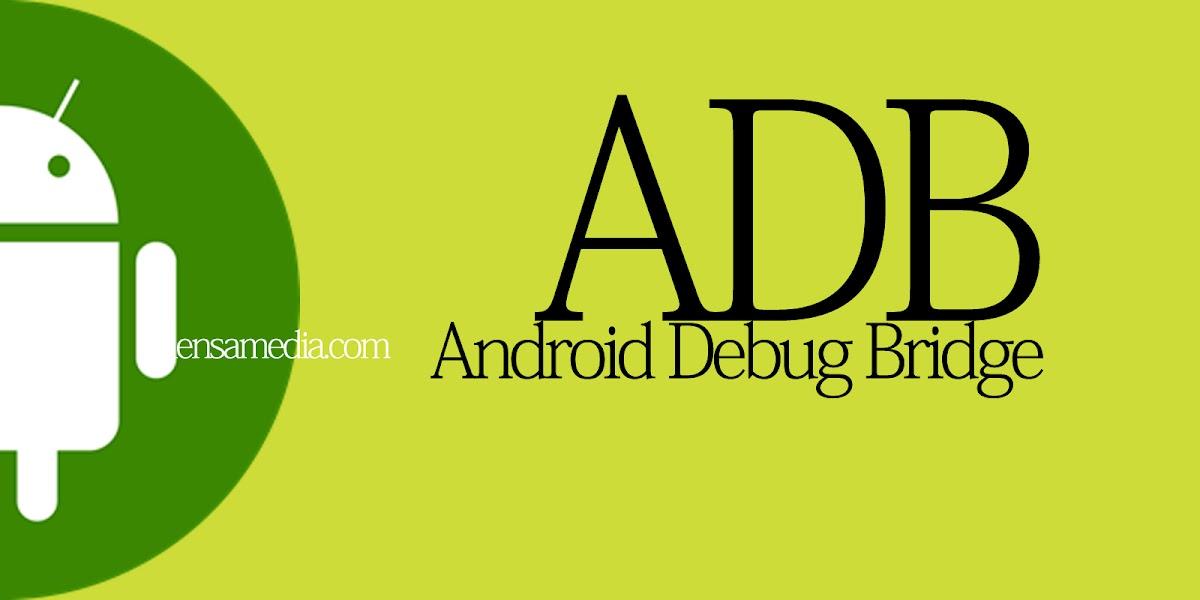 Daftar Perintah atau Command Line ADB Android Debug Bridge