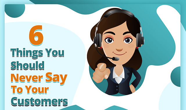Never Say These Things to Your Customers #infographic