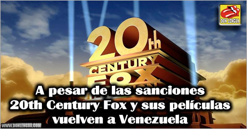 A pesar de las sanciones 20th Century Fox y sus películas vuelven a Venezuela