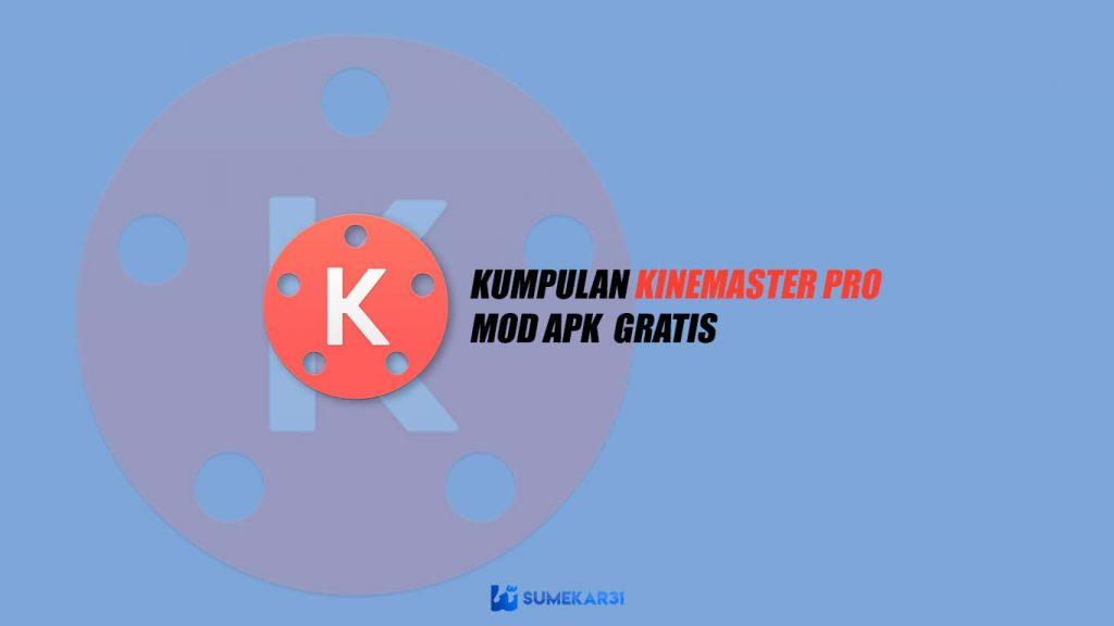 Kumpulan Aplikasi KineMaster Pro Indonesia Final Mod APK Full Unlocked Terbaik 2020