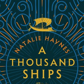 A THOUSAND SHIPS - by Natalie Haynes