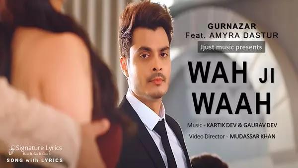 Wah Ji Waah Lyrics - Gurnazar   Feat. Amyra Dastur