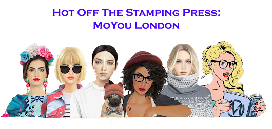 Hot Off The Stamping Press: MoYou London Scandi Collection, Mexico Collection, Minimal Collection and Hipster, Trend Hunter & Comics Collection Expansions!