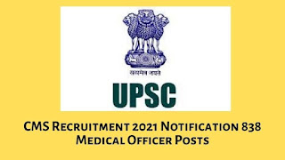 UPSC CMS Recruitment 2021 Notification 838 Medical Officer Posts