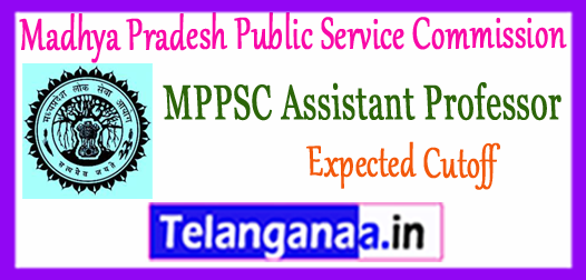 MPPSC Madhya Pradesh Public Service Commission Assistant Professor Expected Cutoff 2018