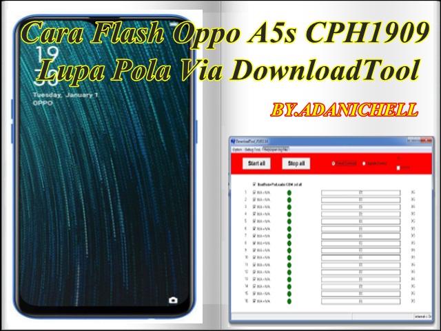 Cara Flash Oppo A5s CPH1909 Lupa Pola Via DownloadTool
