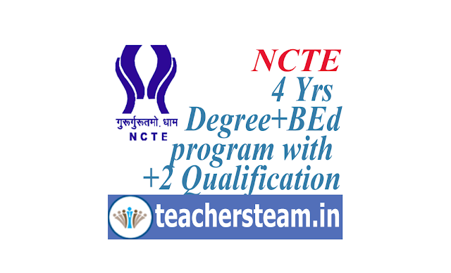 NCTE BEd course with intermediate Qualification, NCTE 4 years Integrated Teacher Education Program (ITEP) Course structure Admission Process