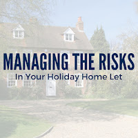 Long Read: Managing the Risks in Your Holiday Home Let