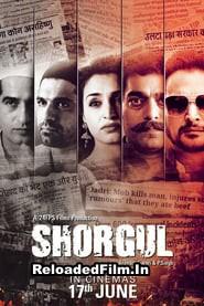 Shorgul (2016) Hindi Full Movie Download 1080p 720p 480p