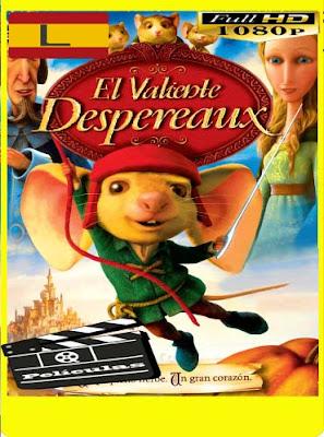 El valiente Despereaux (2008) latino HD [1080p] [GoogleDrive] RijoHD