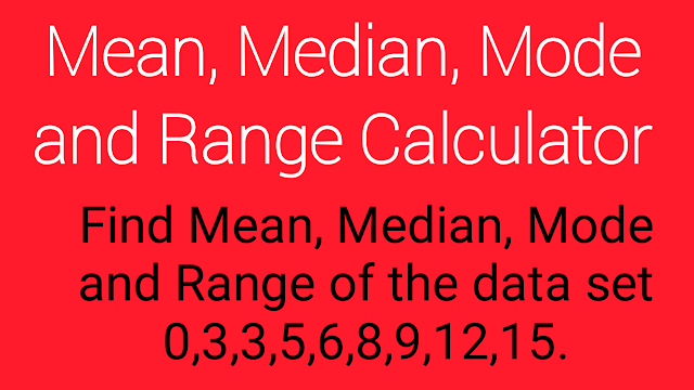 example to find mean, median, mode and range