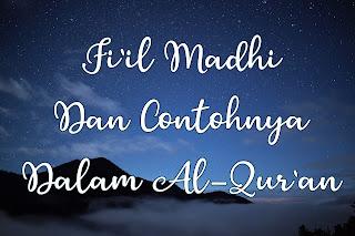 contoh fi'il madhi dalam al-qur'an
