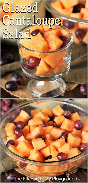 Glazed Cantaloupe Salad with Maple & Cinnamon ~ It's one very simple, surprisingly delicious, amazingly tasty little fruit salad! A perfect way to jazz up that juicy summer cantaloupe.  www.thekitchenismyplayground.com