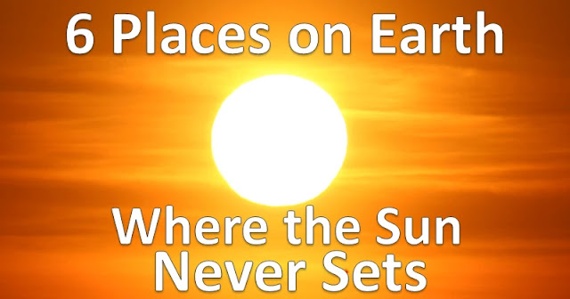 6 Places on Earth Where the Sun Never Sets