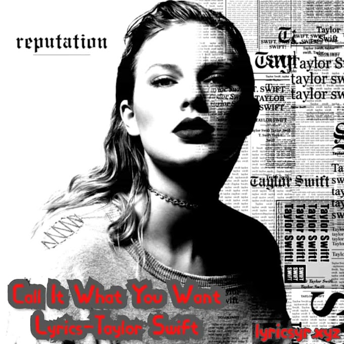 Call It What You Want Lyrics-Taylor Swift