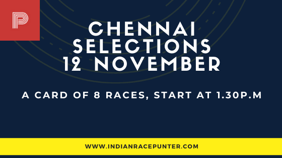 Chennai Race Selections 12 November, India Race Tips