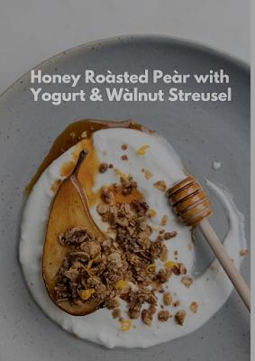 Honey Roàsted Peàr with Yogurt & Wàlnut Streusel