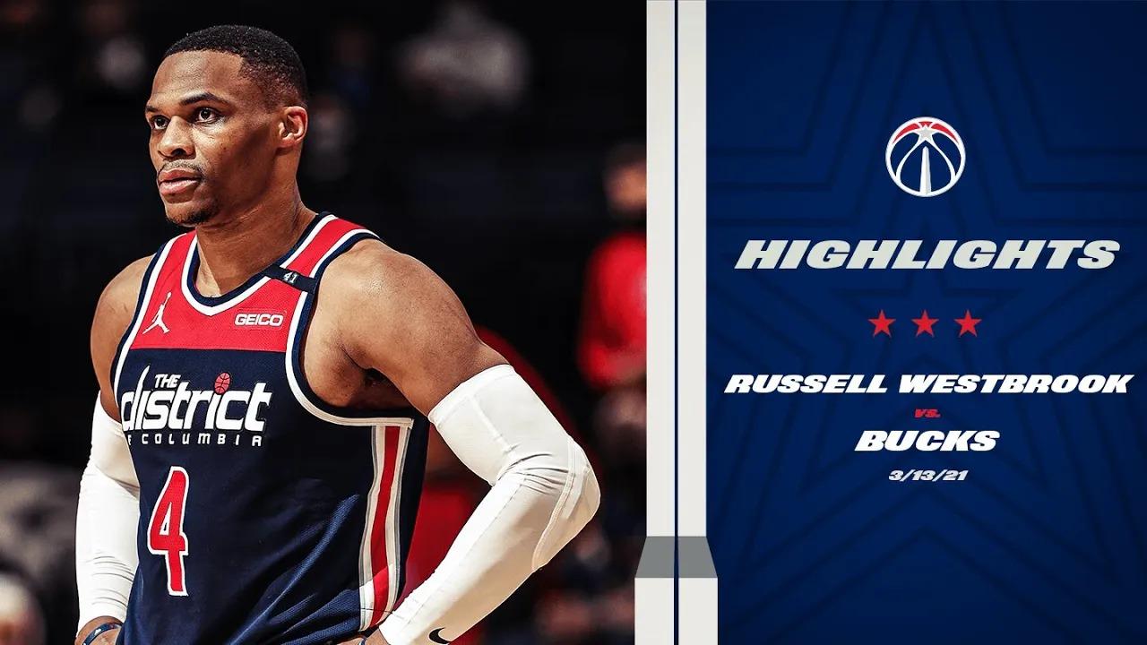 Russell Westbrook 42pts 10reb 12ast vs MIL   March 13, 2021   2020-21 NBA Season