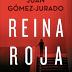 «Reina roja y Loba negra» de Juan Gómez Jurado