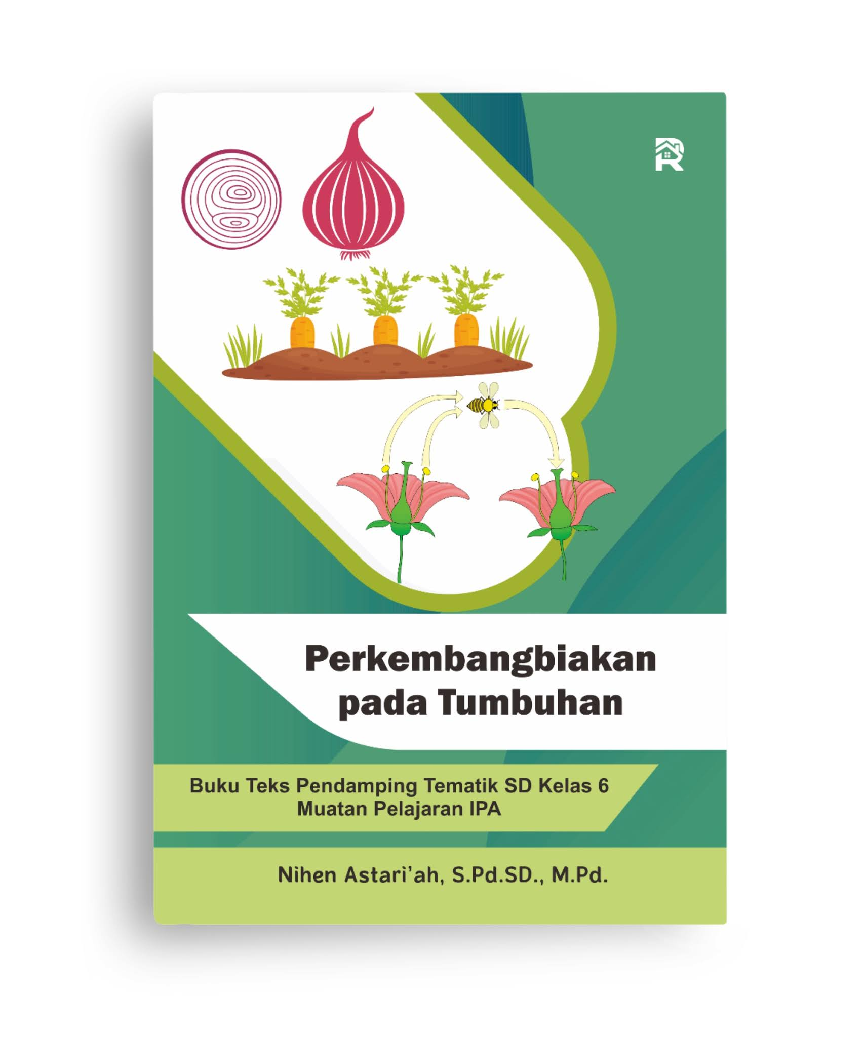 Perkembangbiakan pada Tumbuhan (Buku Teks Pendamping Tematik SD Kelas 6 Muatan Pelajaran IPA)