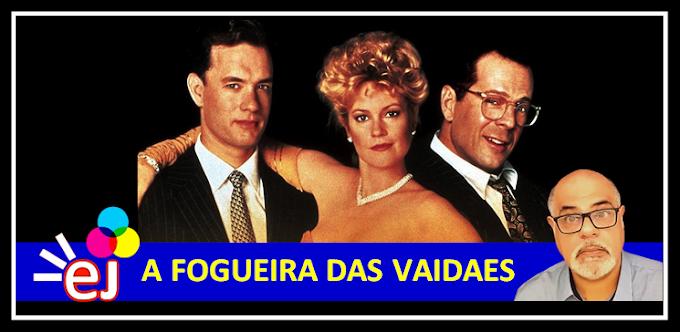 FILME: A FOGUEIRA DAS VAIDADES
