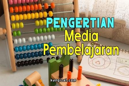 Pengertian media pembelajaran - kangizal.com - kang izal