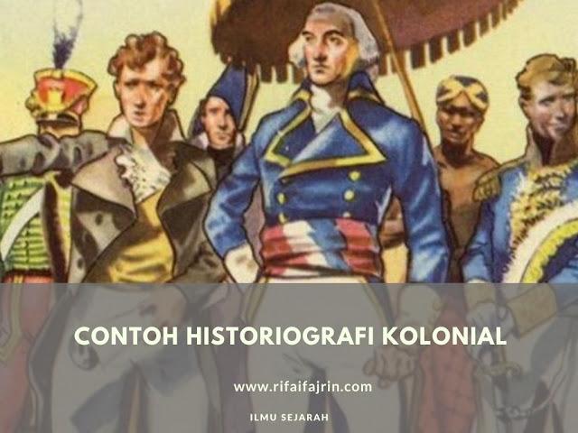 contoh historiografi kolonial