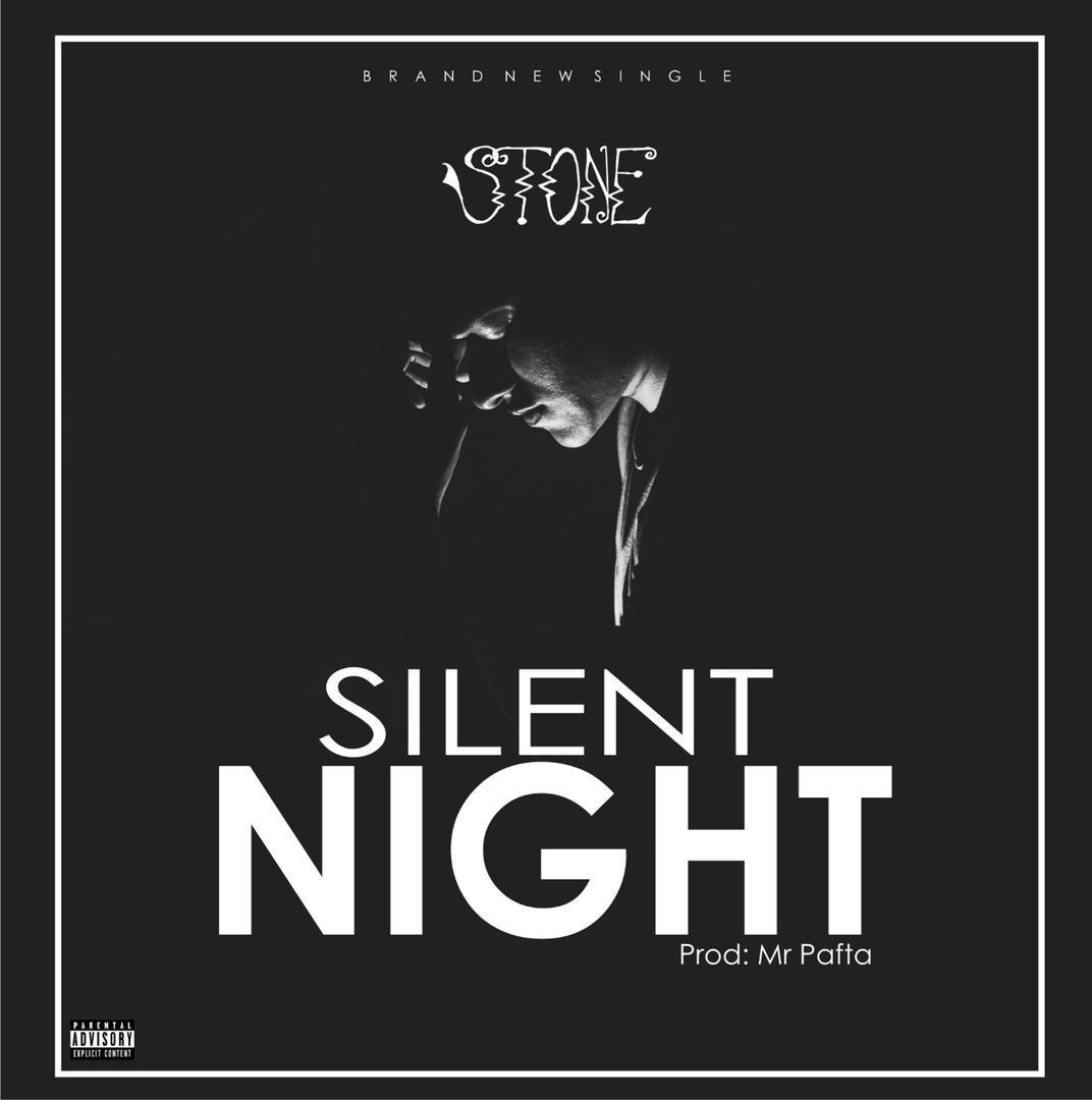 [Music] Stone - Silent night (prod. Pafta) #Arewapublisize