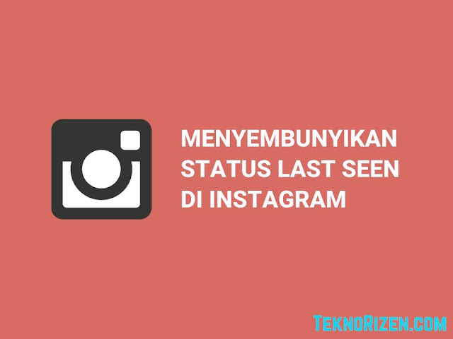 Cara Sembunyikan Status Online atau Terakhir Dilihat di Instagram