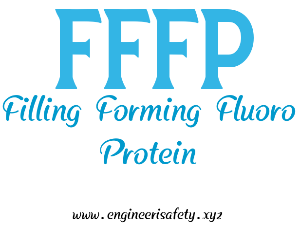 FFFP Filling Forming Fluoro Protein - EngineeriSafety