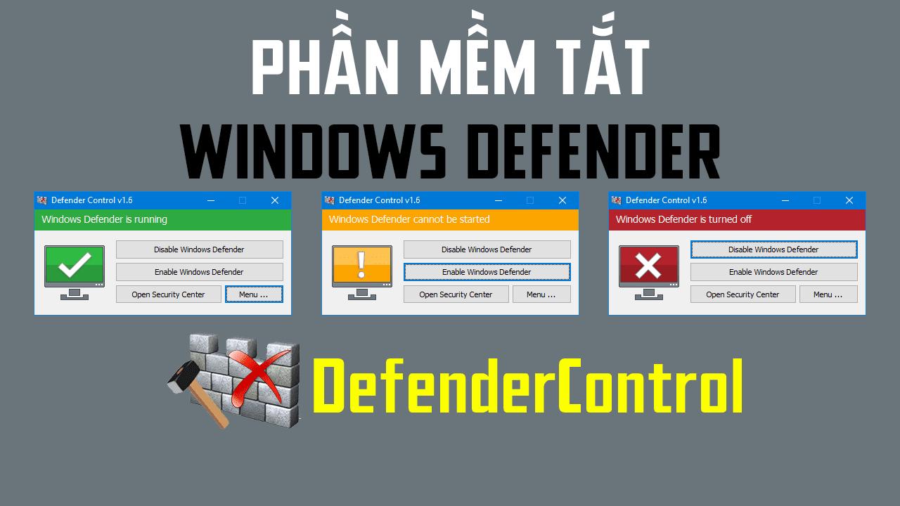 DefenderControl - Phần mềm tắt Windows Defender tự động