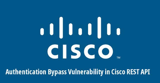 Phát hiện lỗ hổng bảo mật trong API REST của Cisco cho phép tin tặc kiểm soát các bộ định tuyến của Cisco từ xa - CyberSec365.org