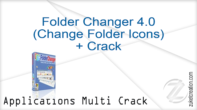Folder Changer 4.0 (Change Folder Icons) + Crack   |   28 MB