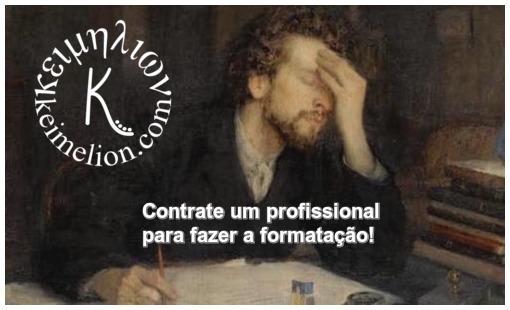 Formatação de tese ou dissertação é serviço para profissional.