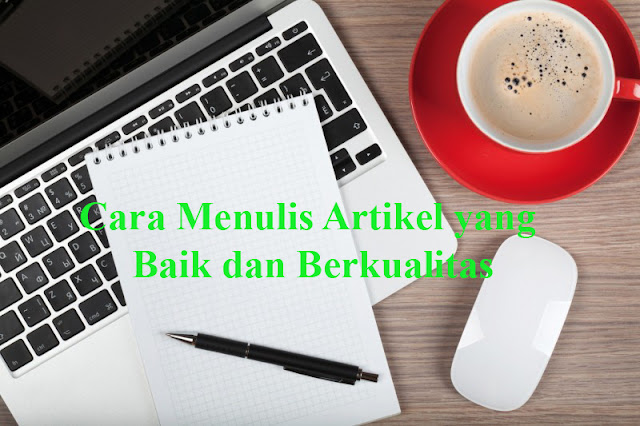 Cara Menulis Artikel yang Baik dan Berkualitas